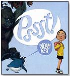 Pssst! by HOUGHTON MIFFLIN HARCOURT