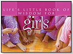 Life's Little Book of Wisdom for Girls by BARBOUR PUBLISHING INC