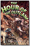 The Hour of the Outlaw by ABRAMS BOOKS