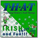 THAT: Teaching History and Things – Irish Facts and Fun by WINDMILL WORKS