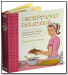 Deceptively Delicious: Simple Secrets to Get Your Kids Eating Good Food by HARPERCOLLINS PUBLISHERS