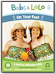 Bobs & Lolo: On Your Feet by BOBOLO PRODUCTIONS