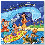 Hawaiian Playground by PUTUMAYO KIDS