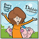 Debbie and Friends: Story Songs and Sing Alongs by DEBBIE AND FRIENDS