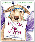 Help Me, Mr. Mutt! � Expert Answers for Dogs With People Problems by HOUGHTON MIFFLIN HARCOURT