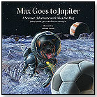 Max Goes to Jupiter - Science Adventures with Max the Dog by BIG KID SCIENCE