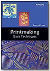 Printmaking: Basic Techniques by CRYSTAL PRODUCTIONS