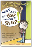 Good Night, Sweet Dreams, I Love You: Now Get into Bed and Go to Sleep! by BOYS TOWN PRESS