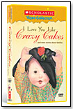 I Love You Like Crazy Cakes by SCHOLASTIC