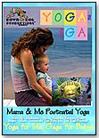 Yoga Ma Baby Ga by DOWN DOG PRODUCTIONS LLC