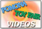 Pomona and Toy Fair  TOY VIDEOS by Category!