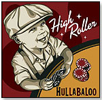 High Roller by HULLABALOO