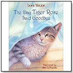 The Day Tiger Rose Said Goodbye by Jane Yolen by RANDOM HOUSE INC.