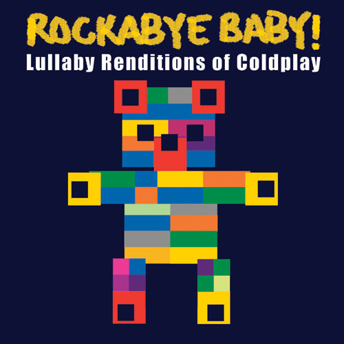 Rockabye Baby! Lullaby Renditions of Coldplay by ROCKABYE BABY!
