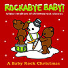 Rockabye Baby! Lullaby Renditions of Christmas Rock Classics by ROCKABYE BABY!