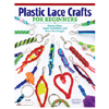 Plastic Lace Crafts for Beginners by DESIGN ORIGINALS