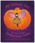 All Hallows Eve: The Story of the Halloween Fairy by POSITIVE SPIN PRESS