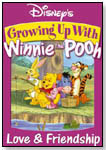 Growing Up with Winnie the Pooh: Love & Friendship by WALT DISNEY HOME ENTERTAINMENT