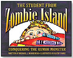 The Student From Zombie Island: Conquering the Rumor Monster by FIVE STAR PUBLICATIONS INC.