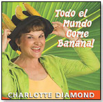 Charlotte Diamond: Todo el Mundo Come Banana! by HUG BUG MUSIC INC. — CHARLOTTE DIAMOND