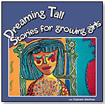 Dreaming Tall: Stories for Growing Girls by DRAGON TALES REG