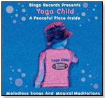 Yoga Child – A Peaceful Place Inside by BINGO RECORDS