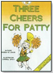Three Cheers for Patty by ALL 4 KIDZ ENTERPRISES