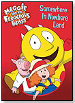 Maggie & The Ferocious Beast: Somewhere in Nowhere Land DVD by SHOUT! FACTORY