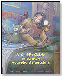 A Child's Guide to Common Household Monsters by BOYDS MILLS PRESS