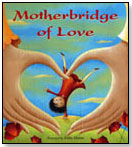 Motherbridge of Love by BAREFOOT BOOKS