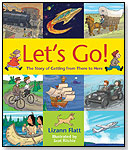 Let's Go!: The Story of Getting from There to Here by MAPLE TREE PRESS