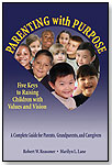 Parenting with Purpose: Five Keys to Raising Children with Values and Vision by PERSONHOOD PRESS