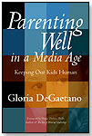 Parenting Well in a Media Age by PERSONHOOD PRESS