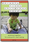 Parents' Lives, Children's Needs by PERSONHOOD PRESS