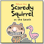 Scaredy Squirrel at the Beach by KIDS CAN PRESS