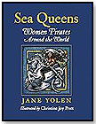 Sea Queens: Women Pirates Around the World by CHARLESBRIDGE PUBLISHING