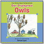 Our Orphaned Owls by FIVE STAR PUBLICATIONS INC.