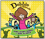 More Story Songs & Sing Along by DEBBIE AND FRIENDS