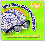 Why Does Gray Matter? by ROGER DAY PRODUCTIONS LLC