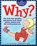 Why?: The Best Ever Question and Answer Book about Nature, Science and the World around You by OWLKIDS