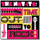 """Time Out To Rock"" by The Not-Its! by LITTLE LOOPY RECORDS"