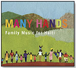 Many Hands: Family Music for Haiti by SPARE THE ROCK RECORDS LLC
