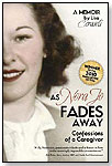 As Nora Jo Fades Away: Confessions of a Caregiver by FIVE STAR PUBLICATIONS INC.