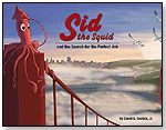 Sid the Squid: and the Search for the Perfect Job by IMMEDIUM