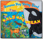 Only One Ocean by THE BANANA SLUG STRING BAND