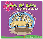 Groove Kid Nation: The Wheels on the Bus by GROOVE KID NATION