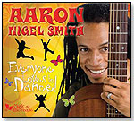 Everyone Loves To Dance by Aaron Nigel Smith  (CD) by MUSIC FOR LITTLE PEOPLE/MFLP DISTRIBUTION