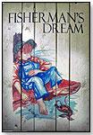 Fisherman's Dream by NOONTIDINGS INC.