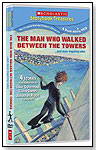 The Man Who Walked Between the Towers... and More Inspiring Tales by SCHOLASTIC