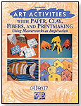 Art Activities with Paper, Clay, Fibers, and Printmaking by Kay Alexander by CRYSTAL PRODUCTIONS